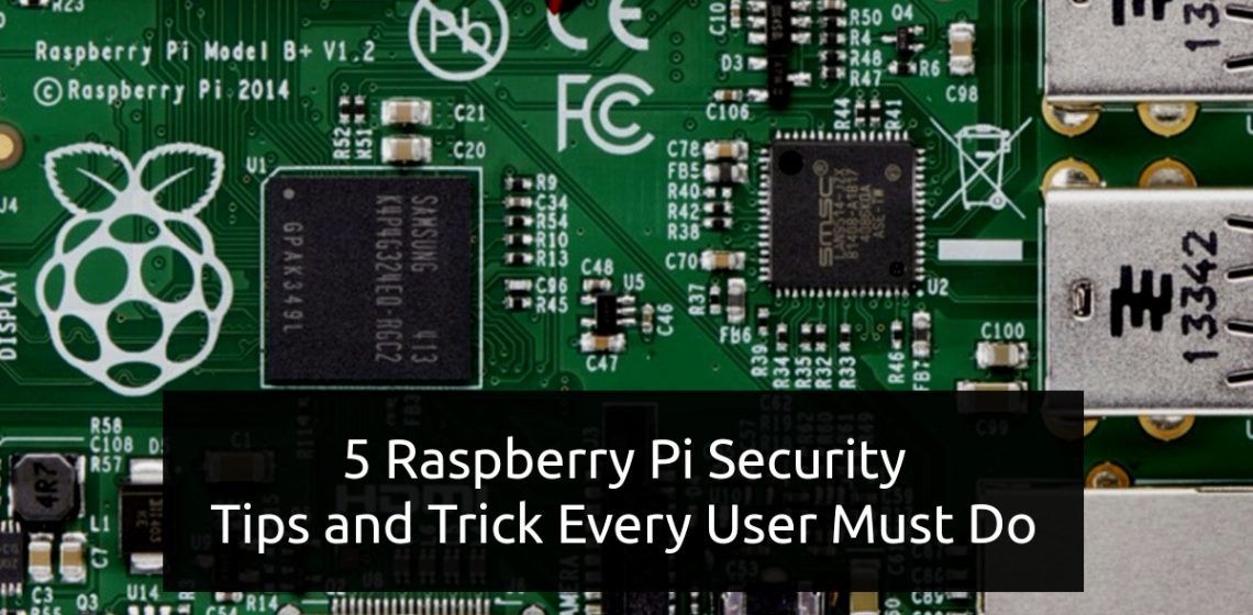 5 Best Basic Security tips and tricks every Raspberry Pi user needs