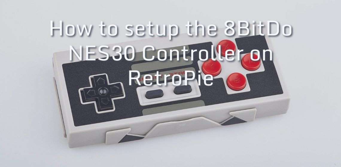 How to setup the 8Bitdo NES30 Gamepad Controller on RetroPie