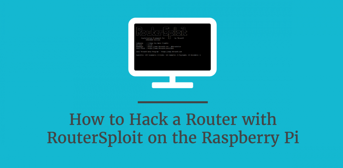 How to Hack a Router with RouterSploit on the Raspberry Pi